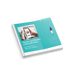 The Ease and Efficiency of Microsoft Teams eBook icon - Mirus IT
